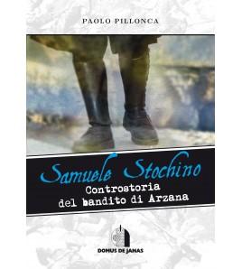 Samuele Stochino - Controstoria del bandito di Arzana