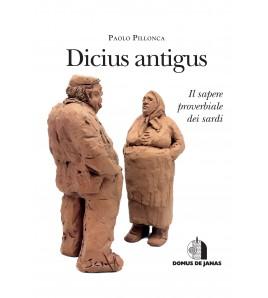 Dicius Antigus - Il sapere proverbiale dei sardi